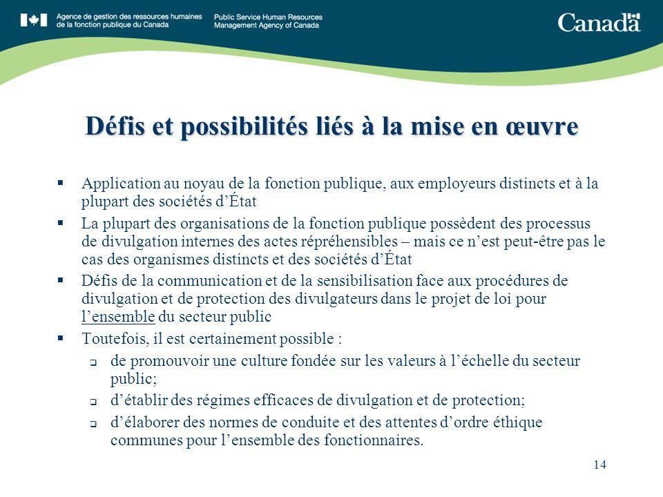 14 Défis et possibilités liés à la mise en œuvre Application au noyau de la fonction publique, aux employeurs distincts et à la plupart des sociétés d