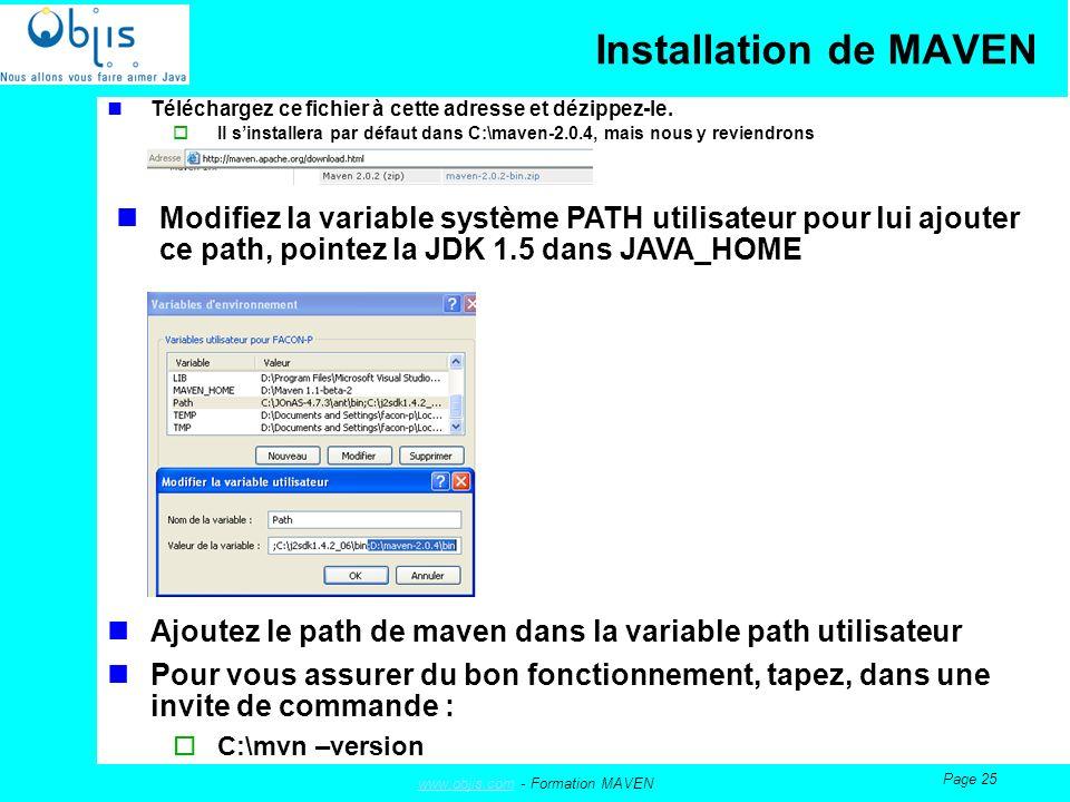 www.objis.comwww.objis.com - Formation MAVEN Page 25 Installation de MAVEN Téléchargez ce fichier à cette adresse et dézippez-le.