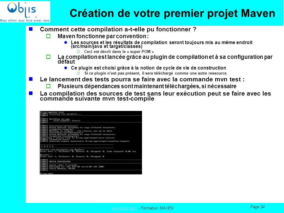 www.objis.comwww.objis.com - Formation MAVEN Page 34 Création de votre premier projet Maven Comment cette compilation a-t-elle pu fonctionner .