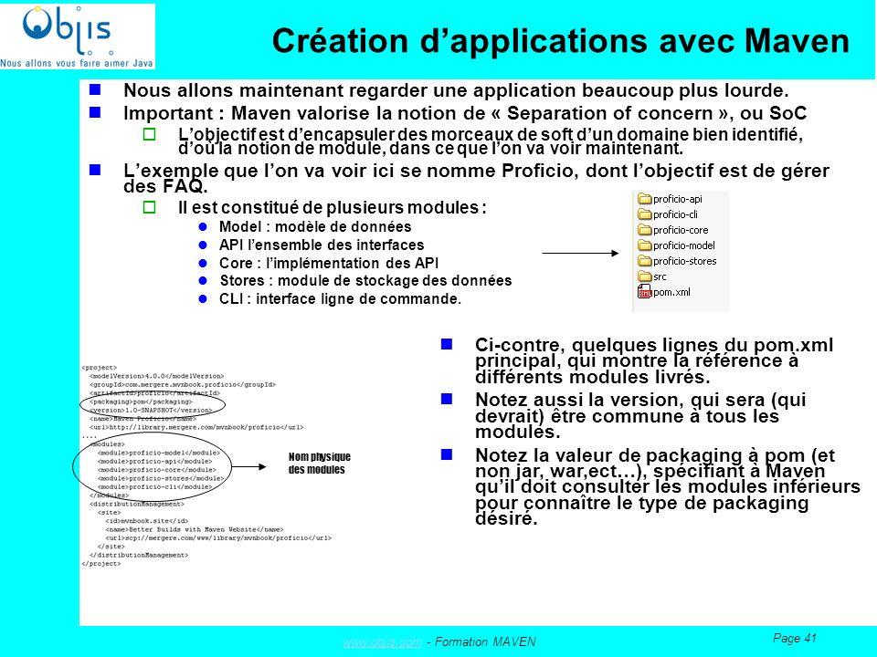 www.objis.comwww.objis.com - Formation MAVEN Page 41 Création dapplications avec Maven Nous allons maintenant regarder une application beaucoup plus lourde.
