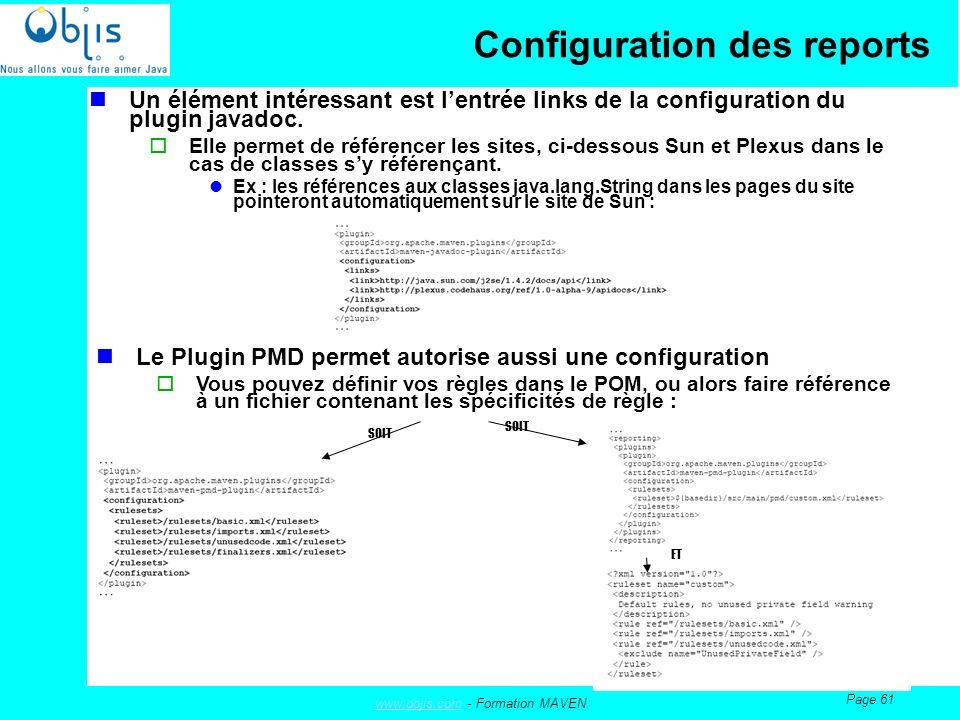 www.objis.comwww.objis.com - Formation MAVEN Page 61 Configuration des reports Un élément intéressant est lentrée links de la configuration du plugin javadoc.