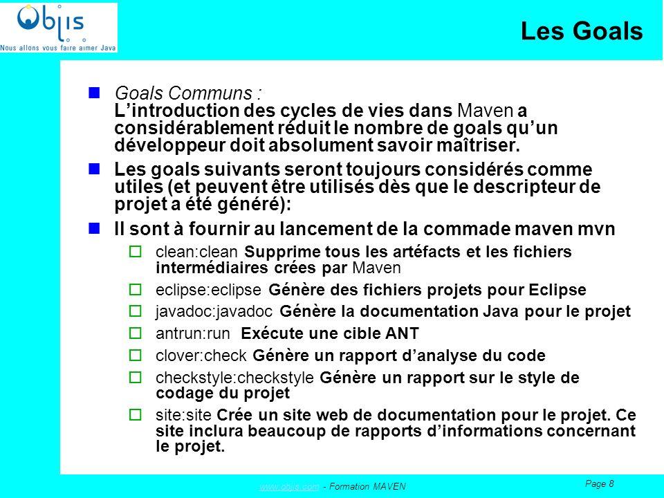 www.objis.comwww.objis.com - Formation MAVEN Page 9 Principes MAVEN sest appliqué Le SoC (Separation of Concern) aux phases mêmes de construction.