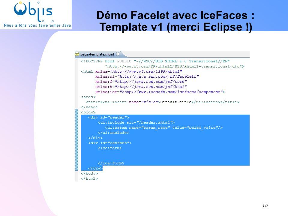 Démo Facelet avec IceFaces : Template v1 (merci Eclipse !) 53