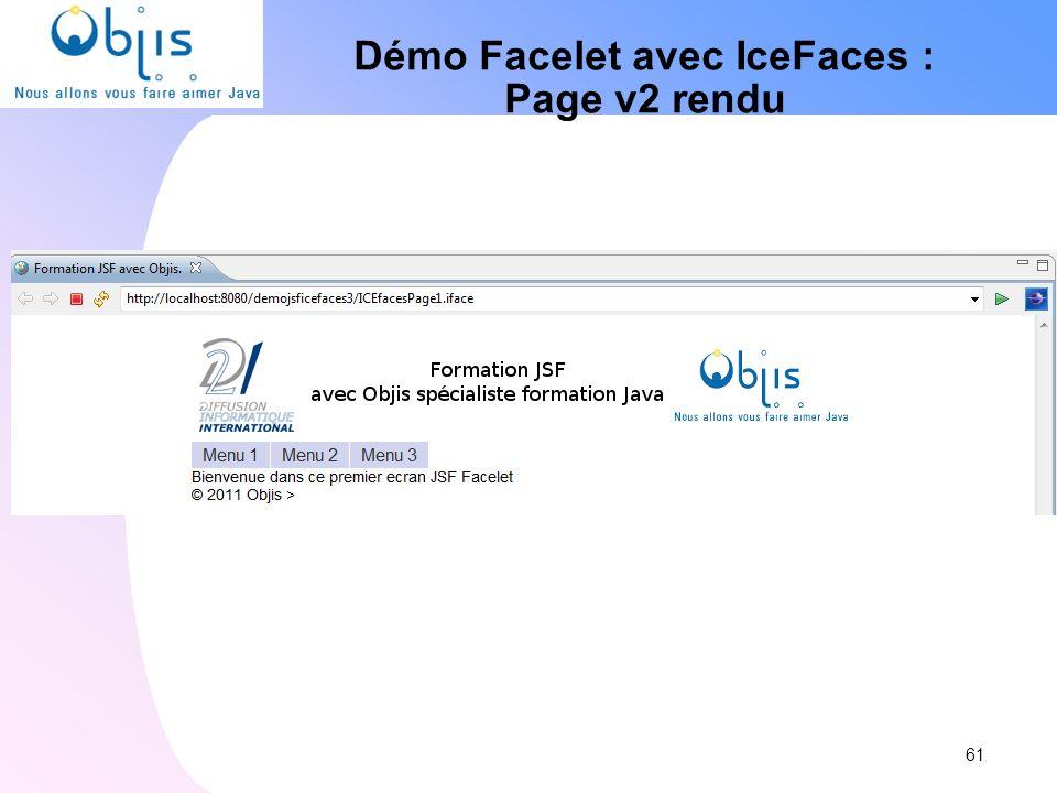 Démo Facelet avec IceFaces : Page v2 rendu 61