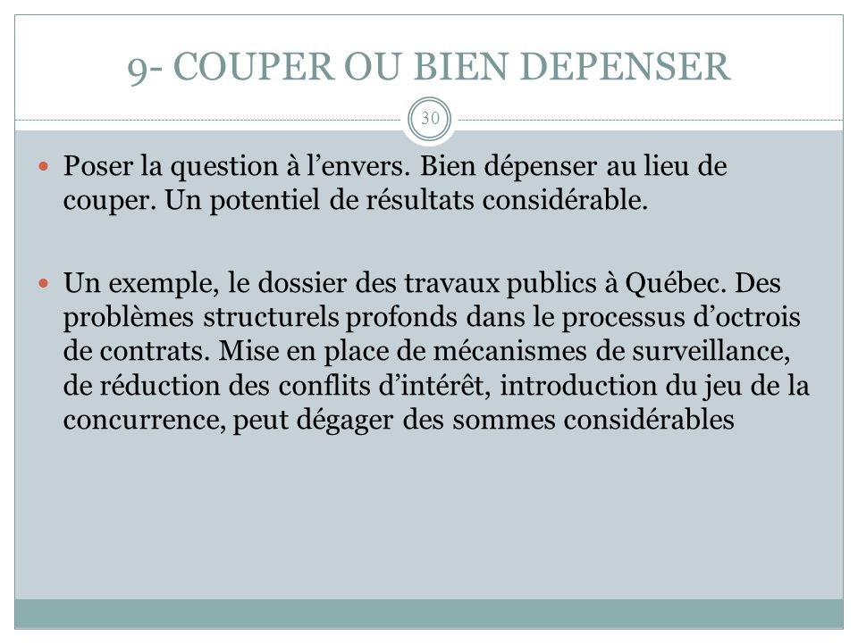 9- COUPER OU BIEN DEPENSER Poser la question à lenvers.