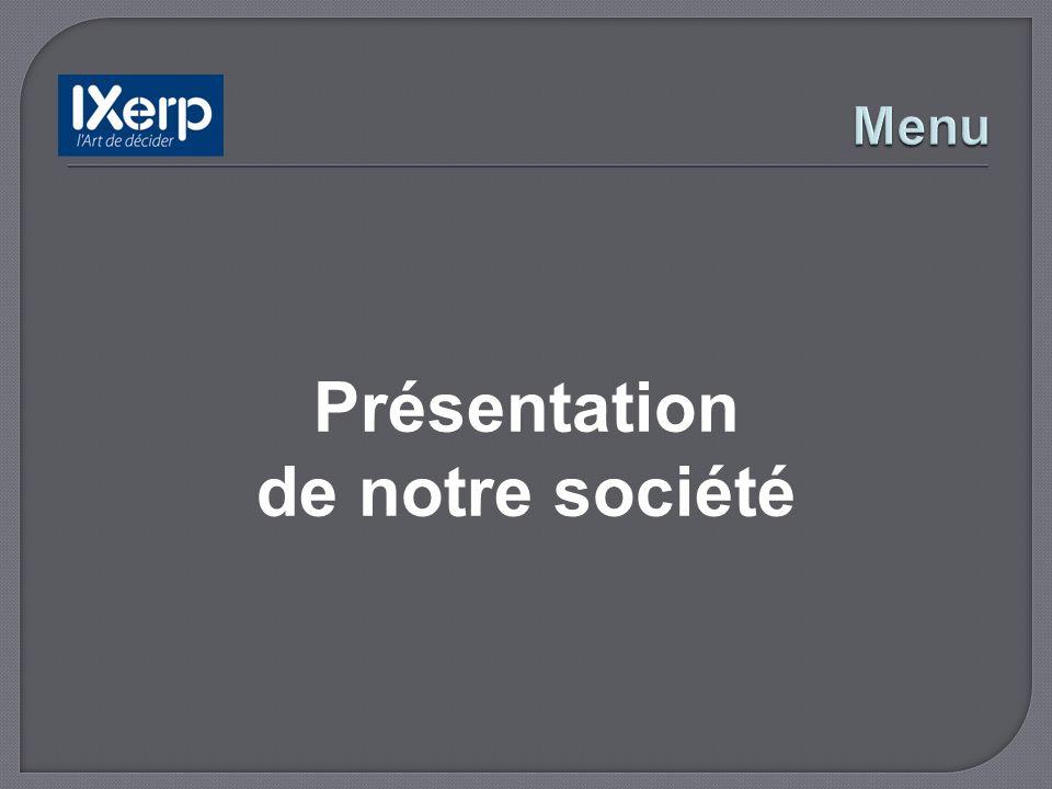 IXERP est un cabinet de conseil en organisation et systèmes dinformations.