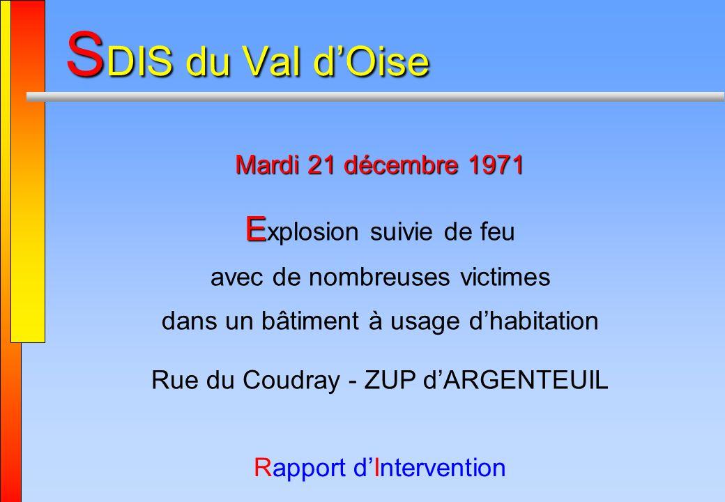Rapport dIntervention Mardi 21 décembre 1971 E E xplosion suivie de feu avec de nombreuses victimes dans un bâtiment à usage dhabitation Rue du Coudra