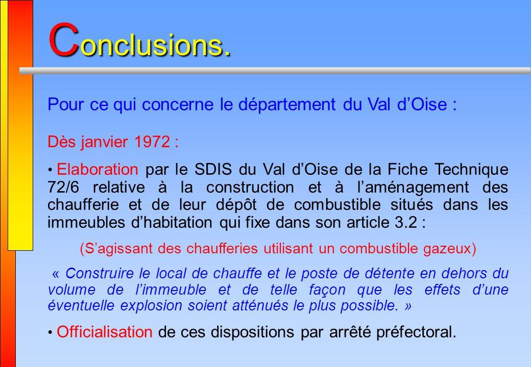 C onclusions. Pour ce qui concerne le département du Val dOise : Dès janvier 1972 : Elaboration par le SDIS du Val dOise de la Fiche Technique 72/6 re