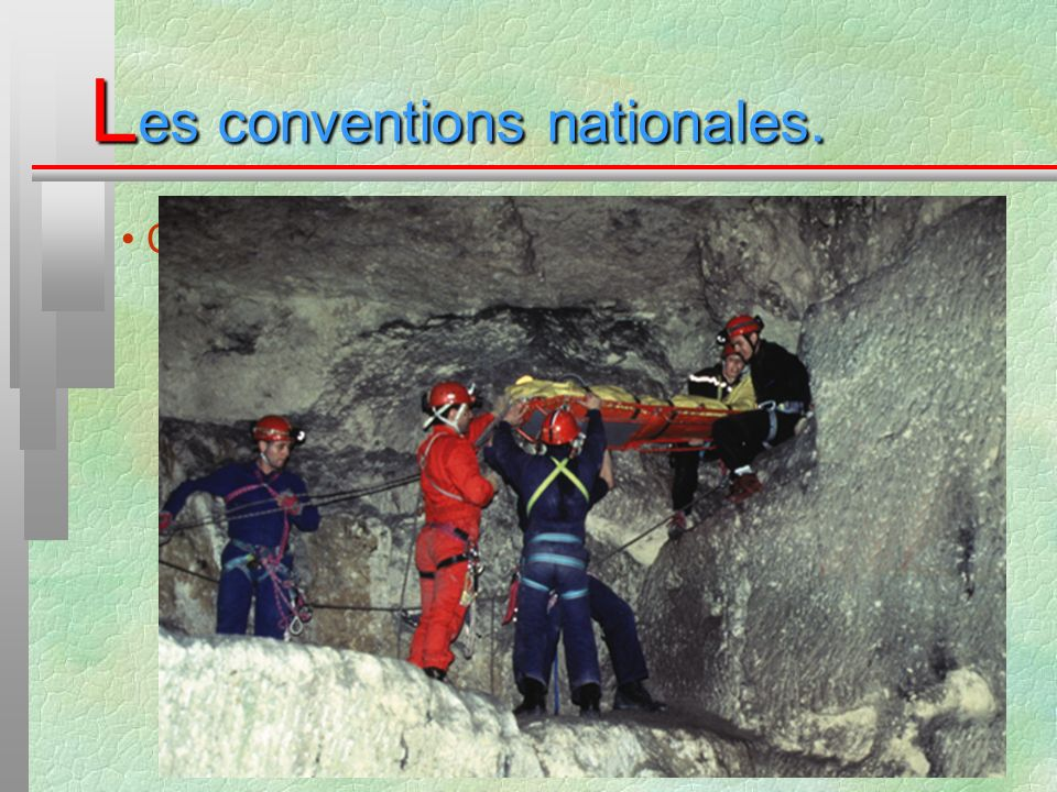 L es conventions nationales. Convention SPELEO - SECOURS :