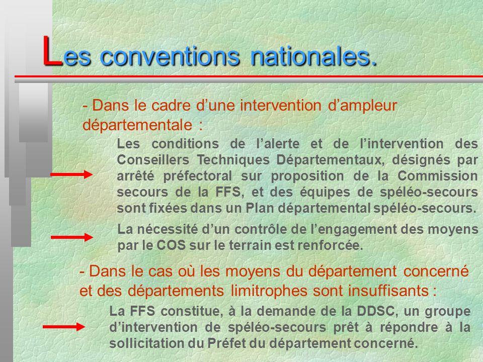 L es conventions nationales. - Dans le cadre dune intervention dampleur départementale : Les conditions de lalerte et de lintervention des Conseillers