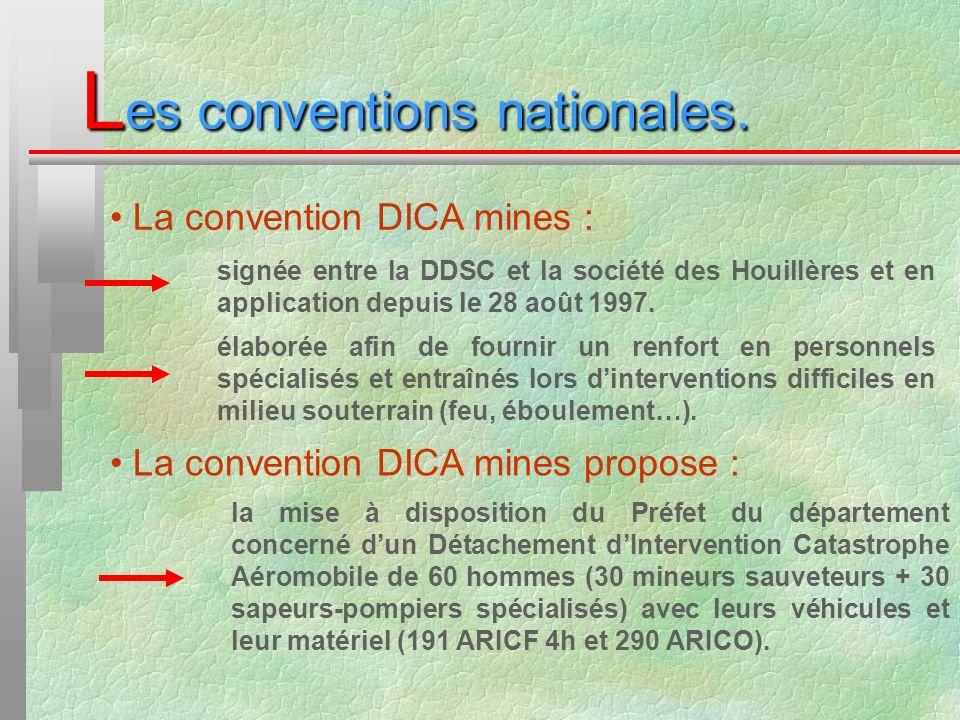 L es conventions nationales. La convention DICA mines : élaborée afin de fournir un renfort en personnels spécialisés et entraînés lors dinterventions