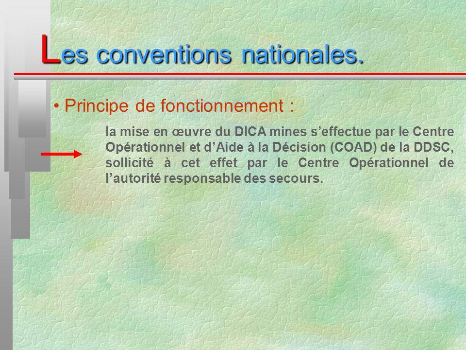 L es conventions nationales. Principe de fonctionnement : la mise en œuvre du DICA mines seffectue par le Centre Opérationnel et dAide à la Décision (