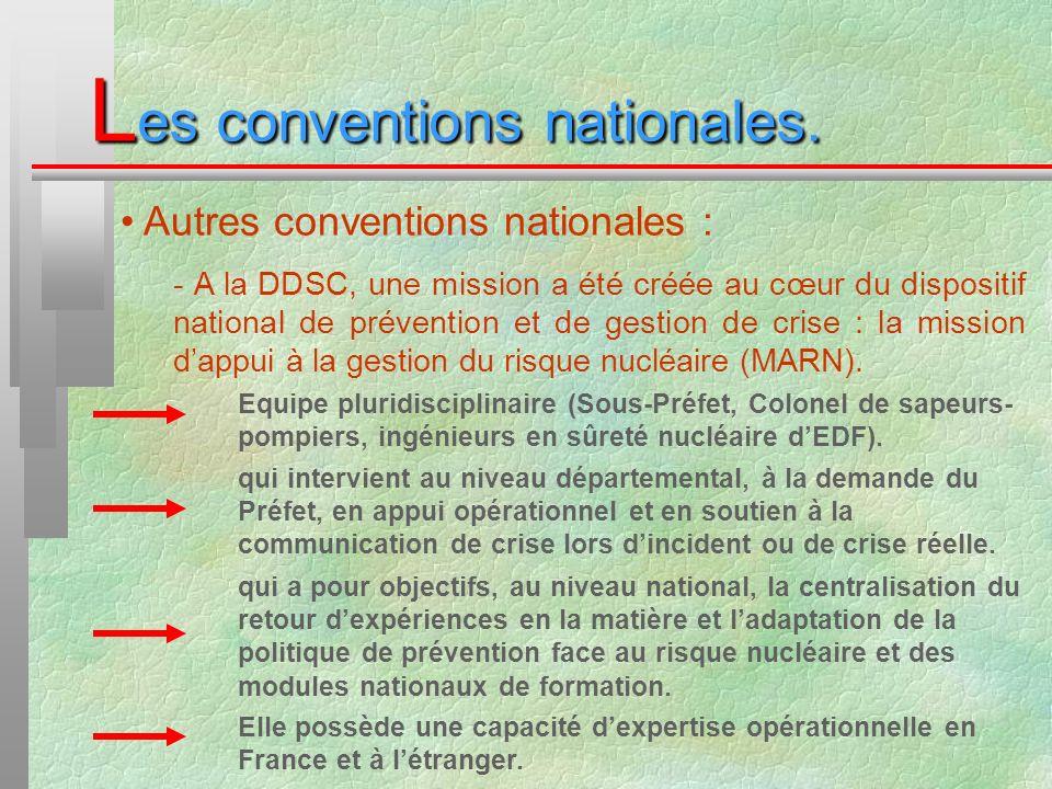 L es conventions nationales. Autres conventions nationales : - A la DDSC, une mission a été créée au cœur du dispositif national de prévention et de g