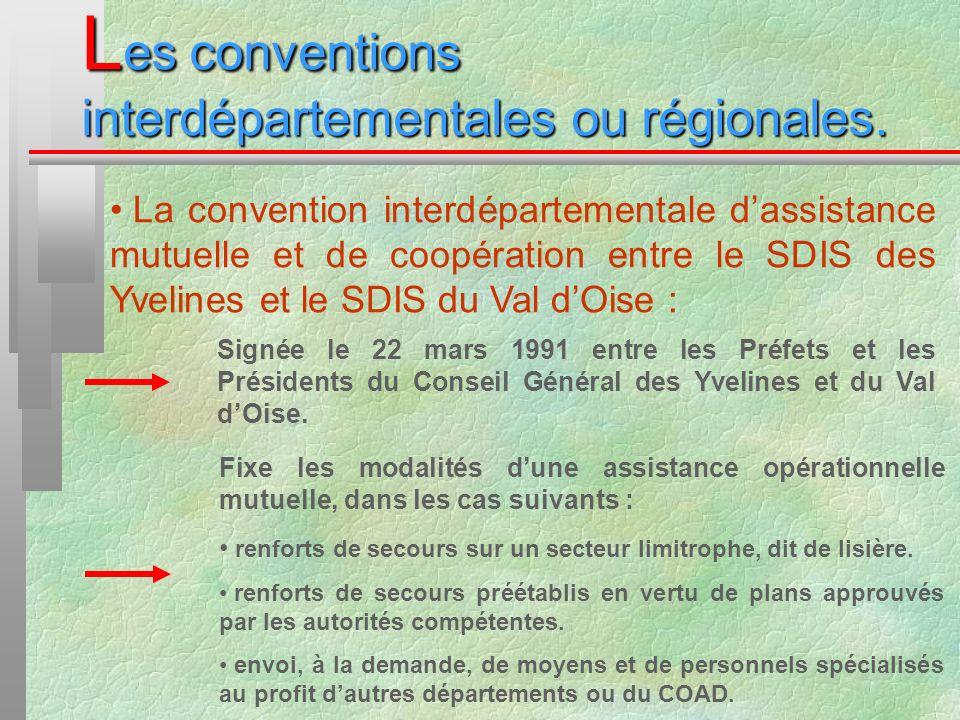 L es conventions interdépartementales ou régionales. La convention interdépartementale dassistance mutuelle et de coopération entre le SDIS des Yvelin