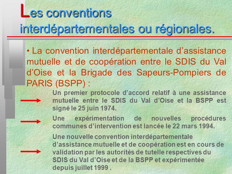 L es conventions interdépartementales ou régionales. La convention interdépartementale dassistance mutuelle et de coopération entre le SDIS du Val dOi