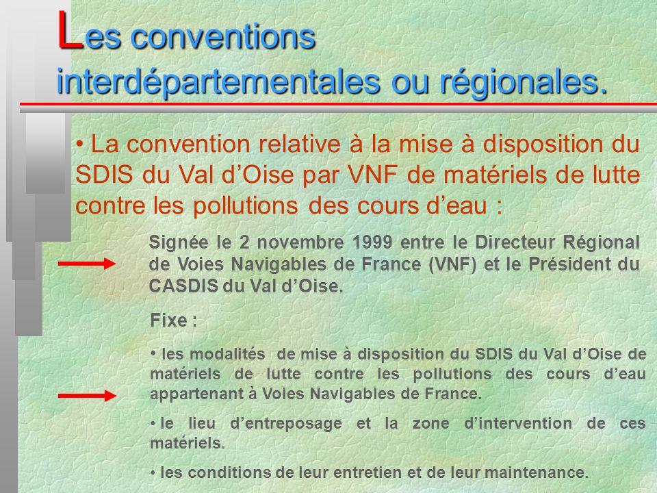 L es conventions interdépartementales ou régionales. La convention relative à la mise à disposition du SDIS du Val dOise par VNF de matériels de lutte