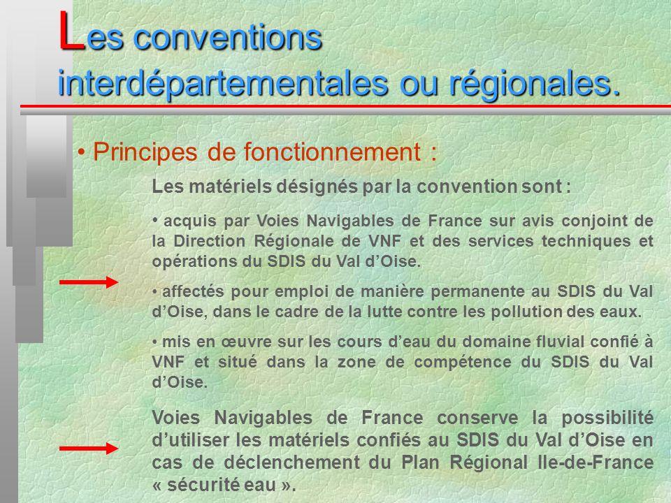 L es conventions interdépartementales ou régionales. Principes de fonctionnement : Les matériels désignés par la convention sont : acquis par Voies Na