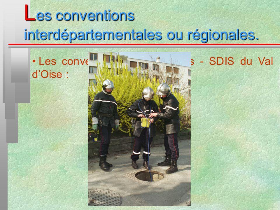 L es conventions interdépartementales ou régionales. Les conventions GDF services - SDIS du Val dOise :