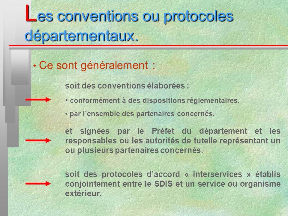 L es conventions ou protocoles départementaux. Ce sont généralement : soit des conventions élaborées : conformément à des dispositions réglementaires.