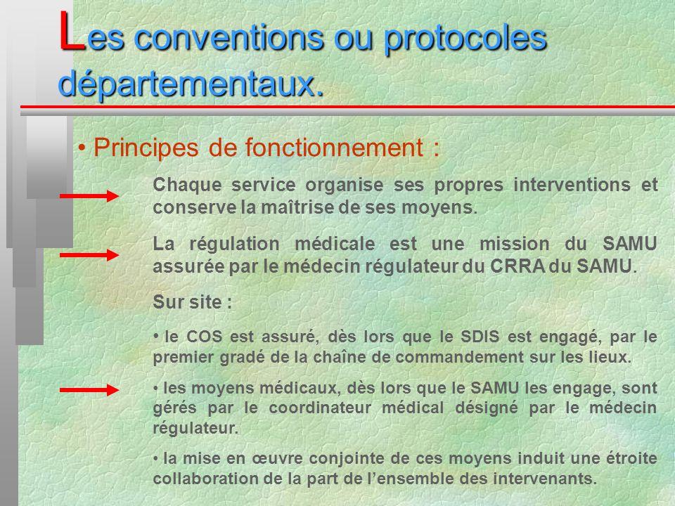 L es conventions ou protocoles départementaux. Principes de fonctionnement : Chaque service organise ses propres interventions et conserve la maîtrise