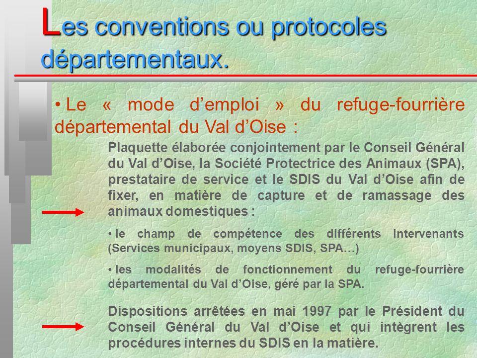 L es conventions ou protocoles départementaux. Le « mode demploi » du refuge-fourrière départemental du Val dOise : Plaquette élaborée conjointement p