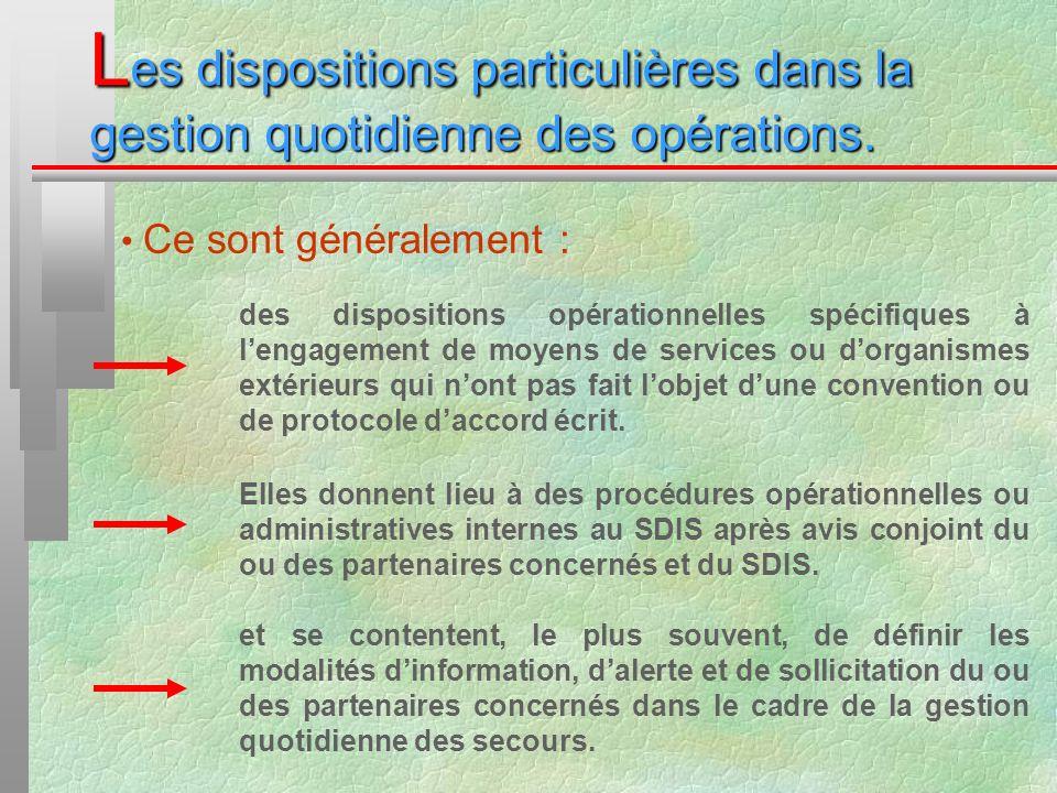 L es dispositions particulières dans la gestion quotidienne des opérations. Ce sont généralement : des dispositions opérationnelles spécifiques à leng