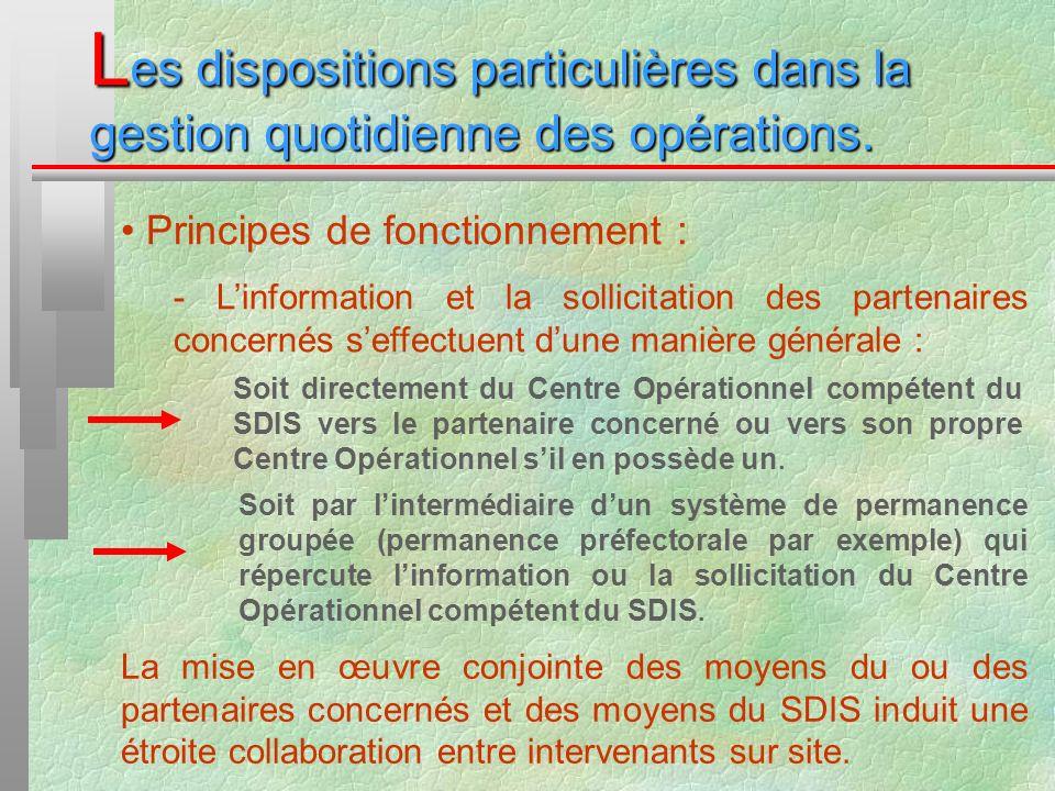 L es dispositions particulières dans la gestion quotidienne des opérations. Principes de fonctionnement : - Linformation et la sollicitation des parte