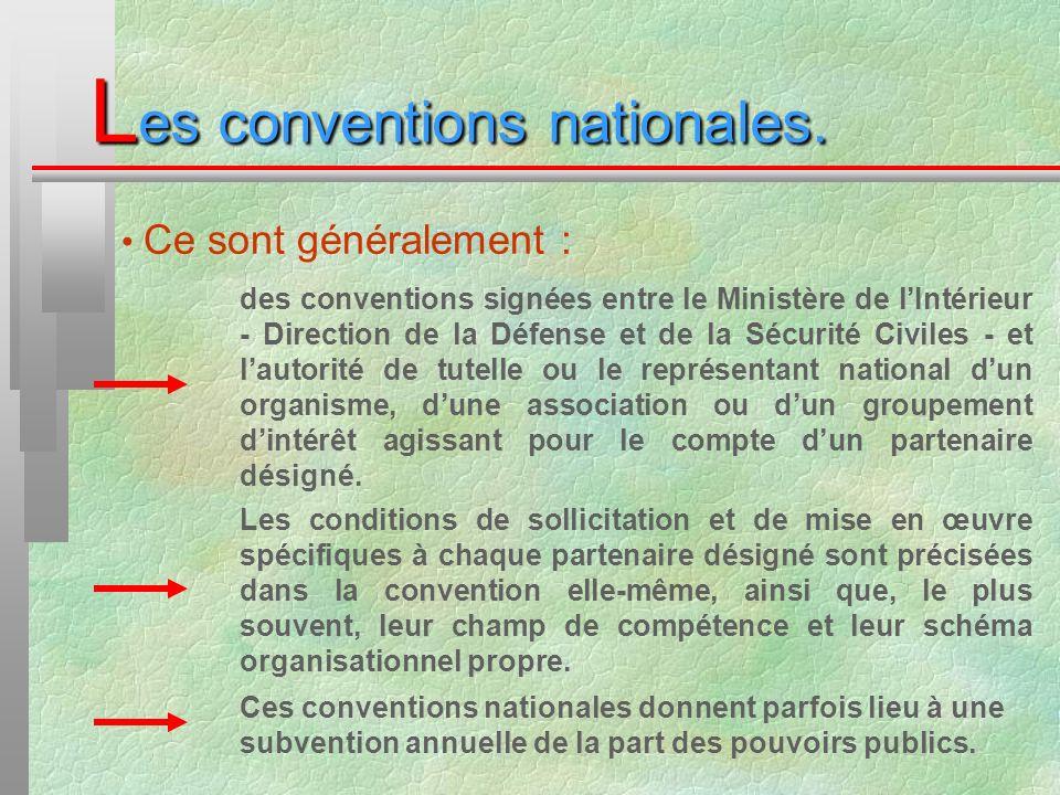 L es conventions nationales. Ce sont généralement : des conventions signées entre le Ministère de lIntérieur - Direction de la Défense et de la Sécuri