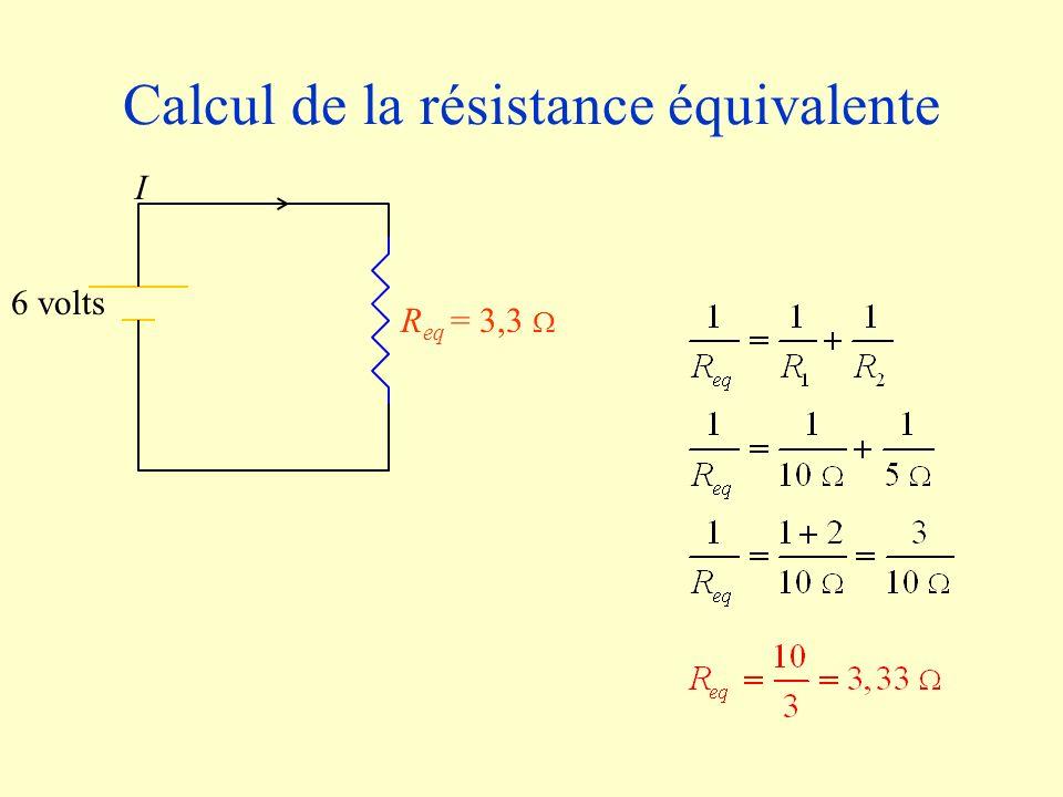 Calcul du courant total R eq = 3,3 6 volts I=1,8 A