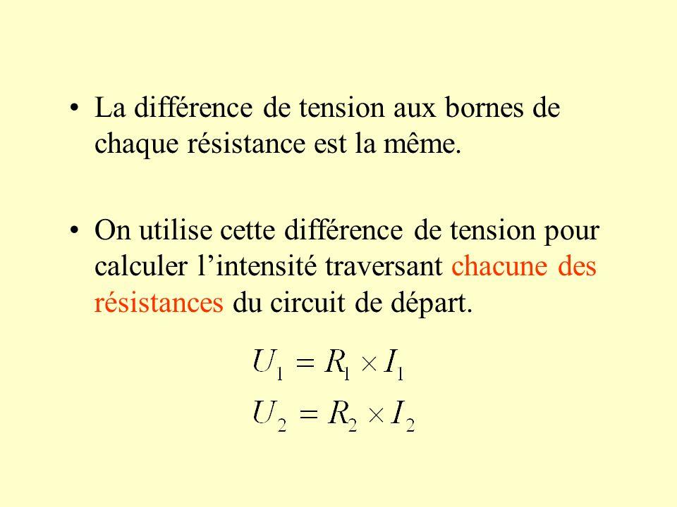 La différence de tension aux bornes de chaque résistance est la même. On utilise cette différence de tension pour calculer lintensité traversant chacu