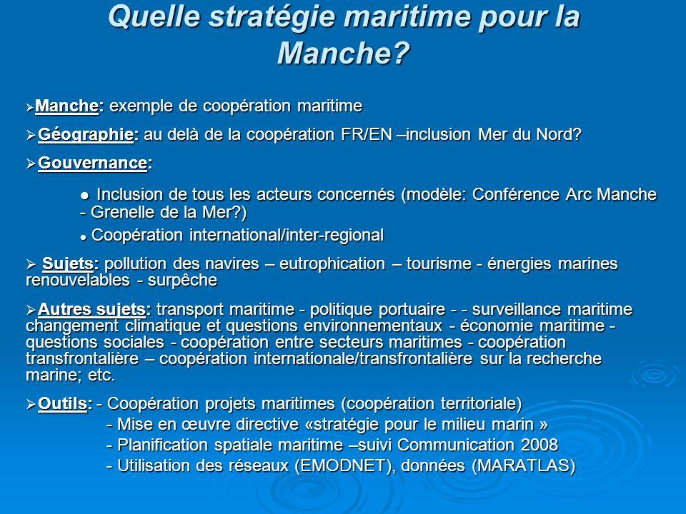 Quelle stratégie maritime pour la Manche? Manche: exemple de coopération maritime Manche: exemple de coopération maritime Géographie: au delà de la co