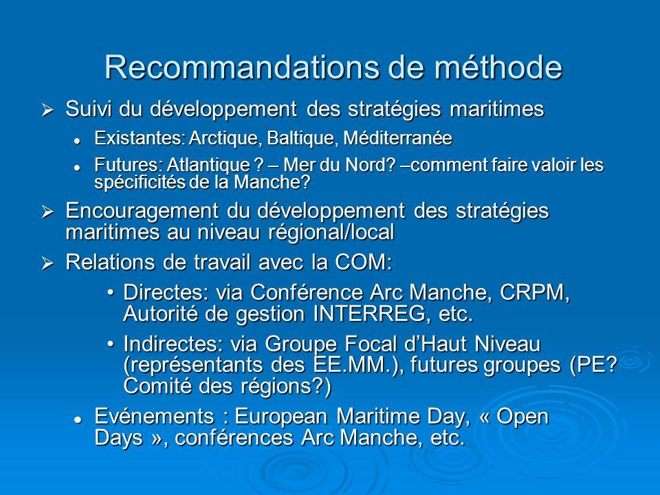 Recommandations de méthode Suivi du développement des stratégies maritimes Suivi du développement des stratégies maritimes Existantes: Arctique, Balti