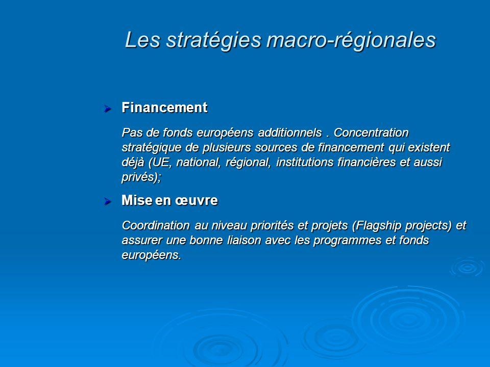 Financement Financement Pas de fonds européens additionnels. Concentration stratégique de plusieurs sources de financement qui existent déjà (UE, nati