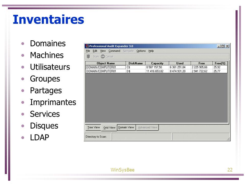 WinSysBee22 Inventaires Domaines Machines Utilisateurs Groupes Partages Imprimantes Services Disques LDAP