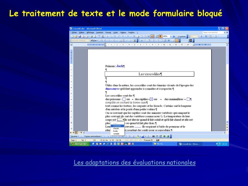 Les adaptations des évaluations nationales Le traitement de texte et le mode formulaire bloqué