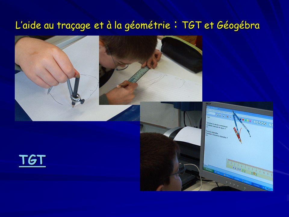 Laide au traçage et à la géométrie : TGT et Géogébra TGT