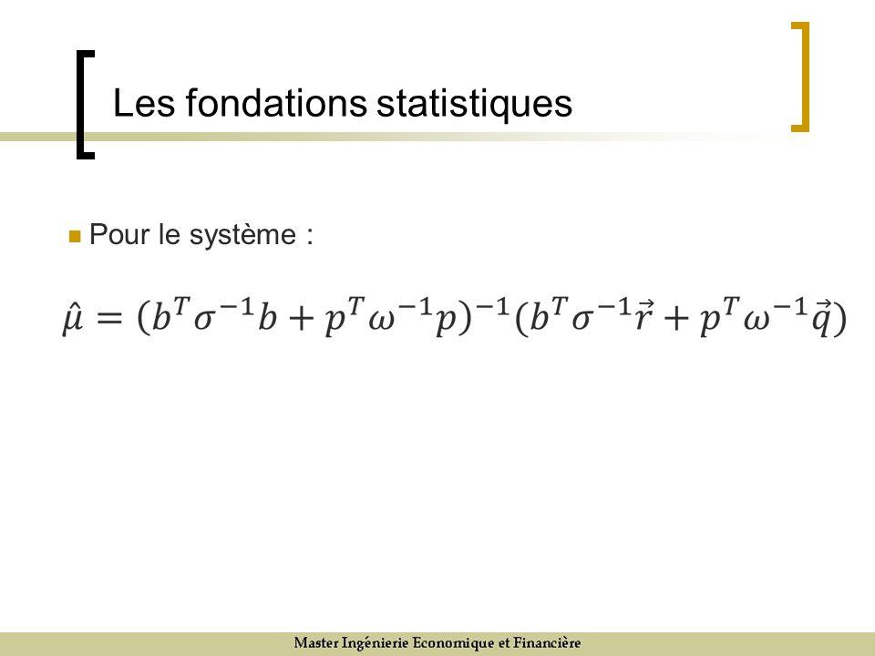Les fondations statistiques Pour le système :
