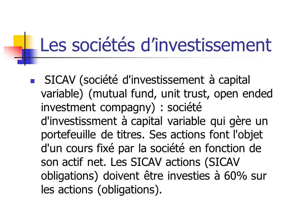 Les sociétés dinvestissement SICAV (société d'investissement à capital variable) (mutual fund, unit trust, open ended investment compagny) : société d