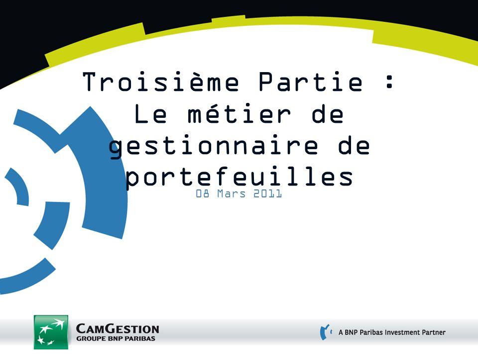Troisième Partie : Le métier de gestionnaire de portefeuilles 08 Mars 2011
