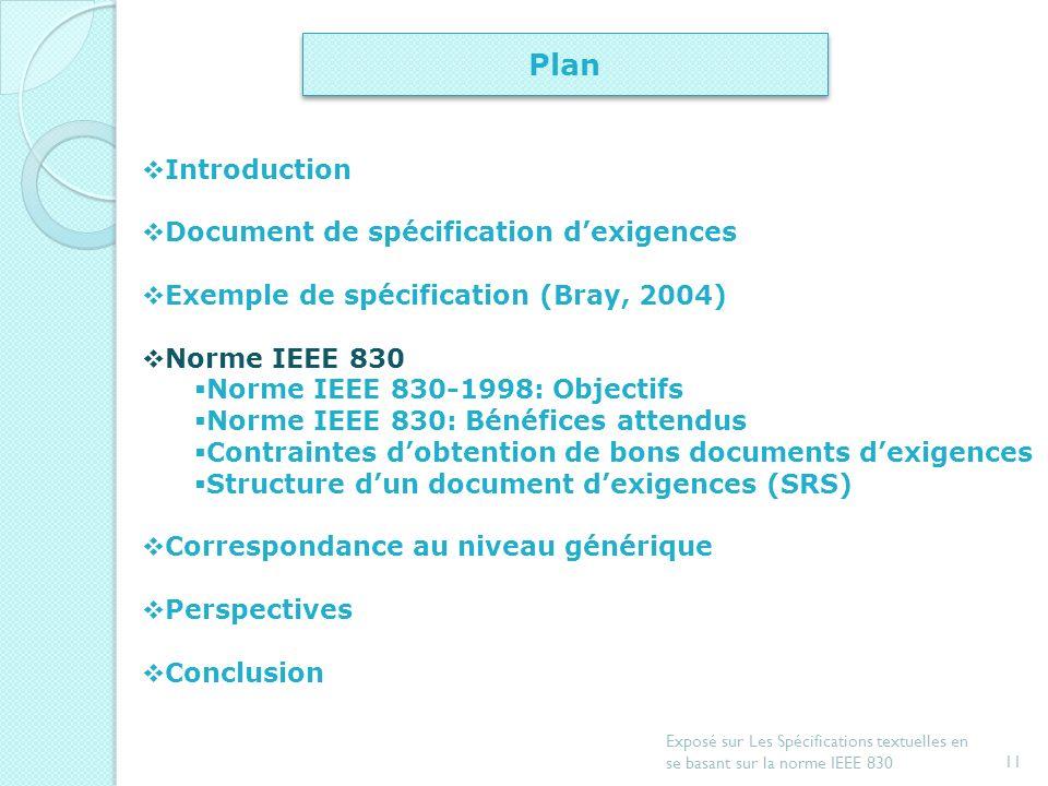 10 Exposé sur Les Spécifications textuelles en se basant sur la norme IEEE 830 Exemple de spécification (Bray, 2004) (2/2) Extrait de la spécification