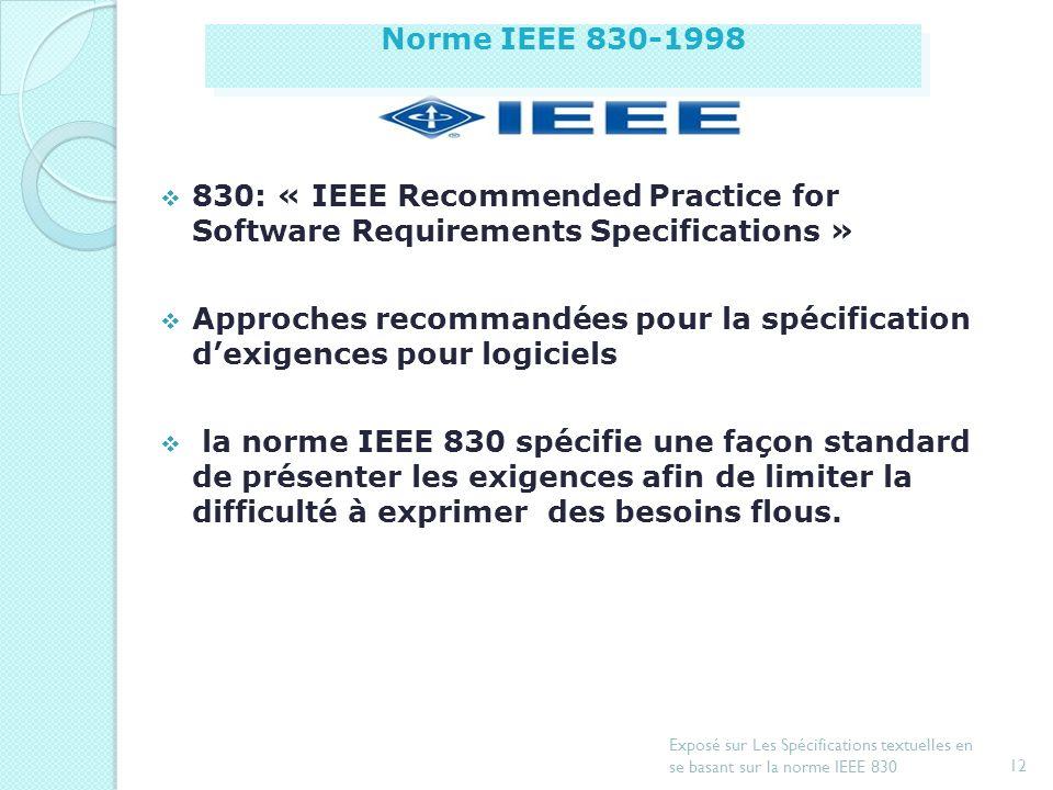 11 Exposé sur Les Spécifications textuelles en se basant sur la norme IEEE 830 Introduction Document de spécification dexigences Exemple de spécificat