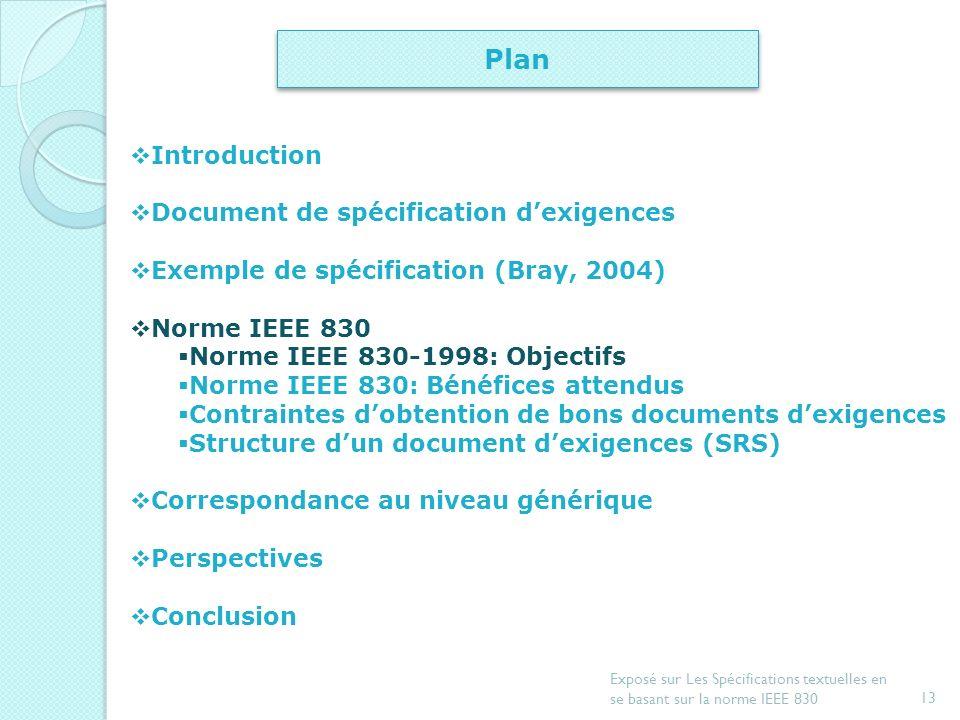 Exposé sur Les Spécifications textuelles en se basant sur la norme IEEE 83012 Norme IEEE 830-1998 830: « IEEE Recommended Practice for Software Requir