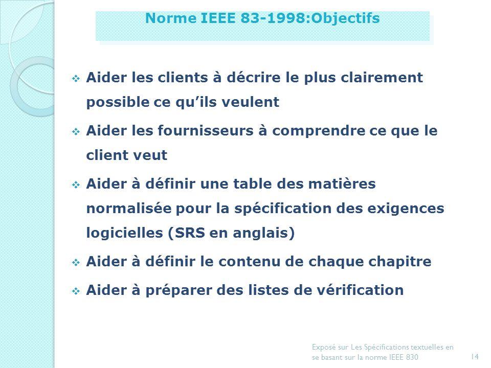 13 Exposé sur Les Spécifications textuelles en se basant sur la norme IEEE 830 Introduction Document de spécification dexigences Exemple de spécificat