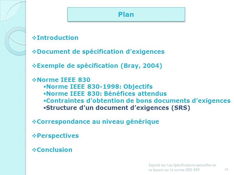 18 Exposé sur Les Spécifications textuelles en se basant sur la norme IEEE 830 Contraintes dobtention de bons documents dexigences Contraintes dobtent
