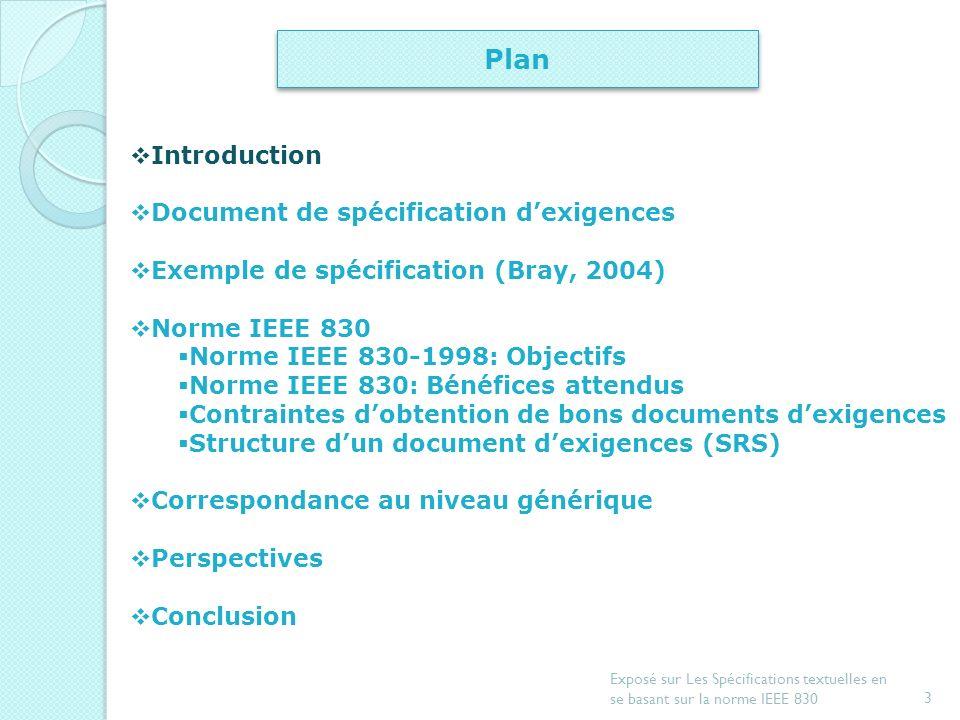 2 Exposé sur Les Spécifications textuelles en se basant sur la norme IEEE 830 Introduction Document de spécification dexigences Exemple de spécificati