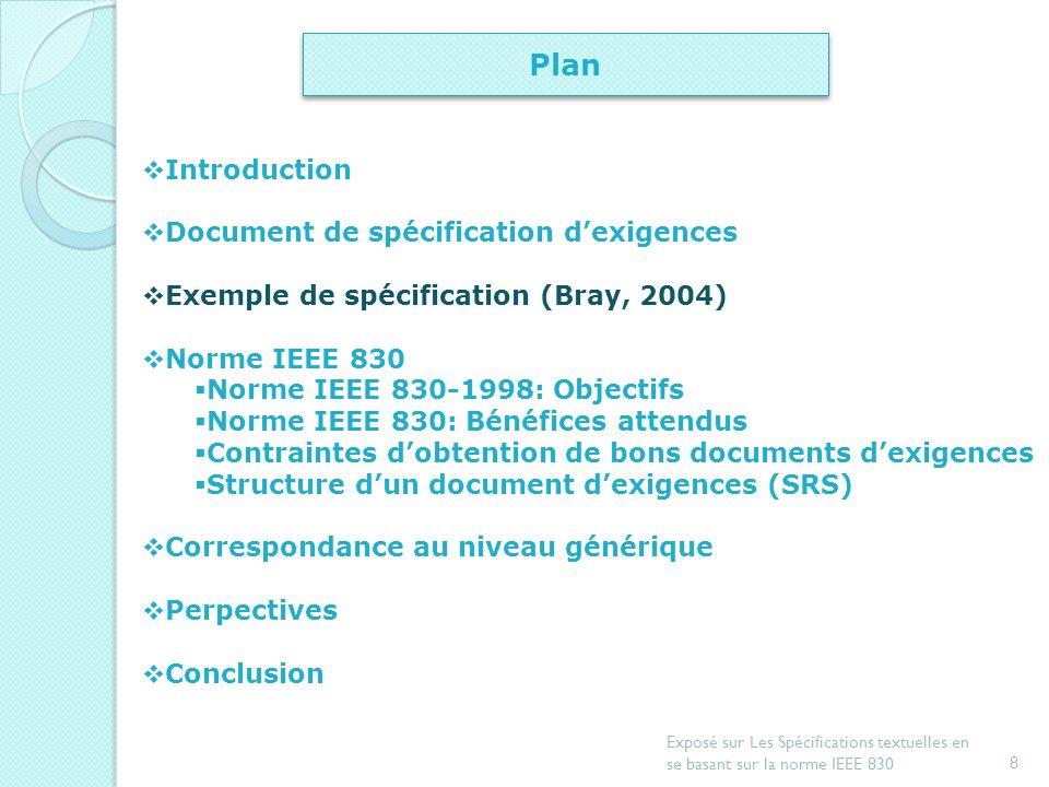 7 Exposé sur Les Spécifications textuelles en se basant sur la norme IEEE 830 Document de spécification dexigences (2/2) Les termes utilisés dans ce d