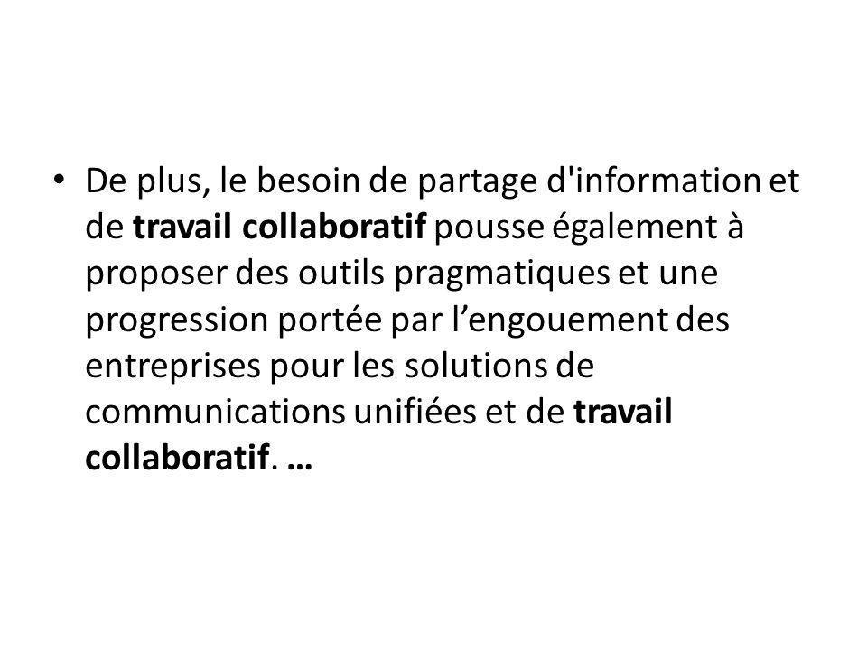 De plus, le besoin de partage d'information et de travail collaboratif pousse également à proposer des outils pragmatiques et une progression portée p
