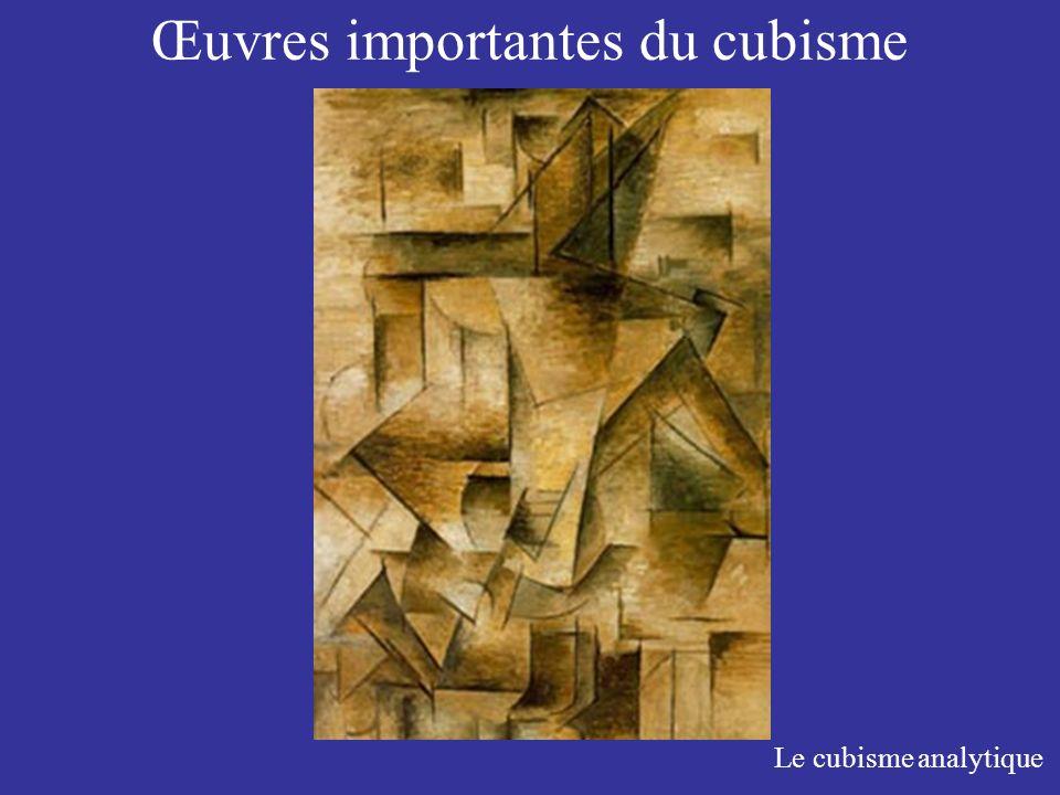 Œuvres importantes du cubisme Le cubisme analytique