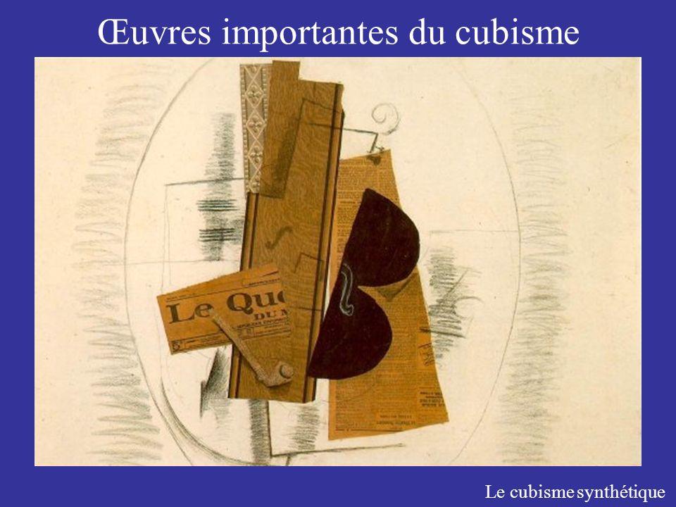 Œuvres importantes du cubisme Le cubisme synthétique