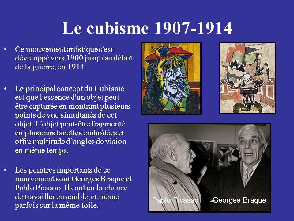 Le cubisme 1907-1914 Ce mouvement artistique s'est développé vers 1900 jusqu'au début de la guerre, en 1914. Le principal concept du Cubisme est que l